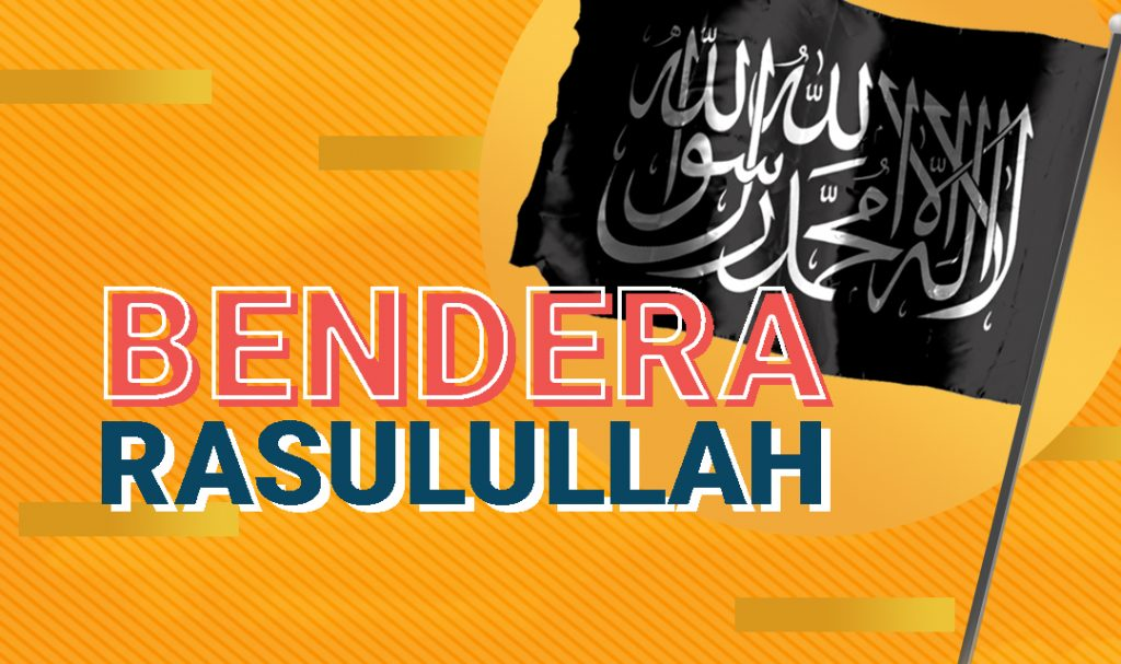 Mengenal Bendera Rasulullah - Feature Image