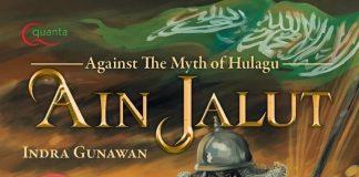 Ainun Jalut; Melawan Mitos Sejarah Kedigdayaan Hulagu Khan