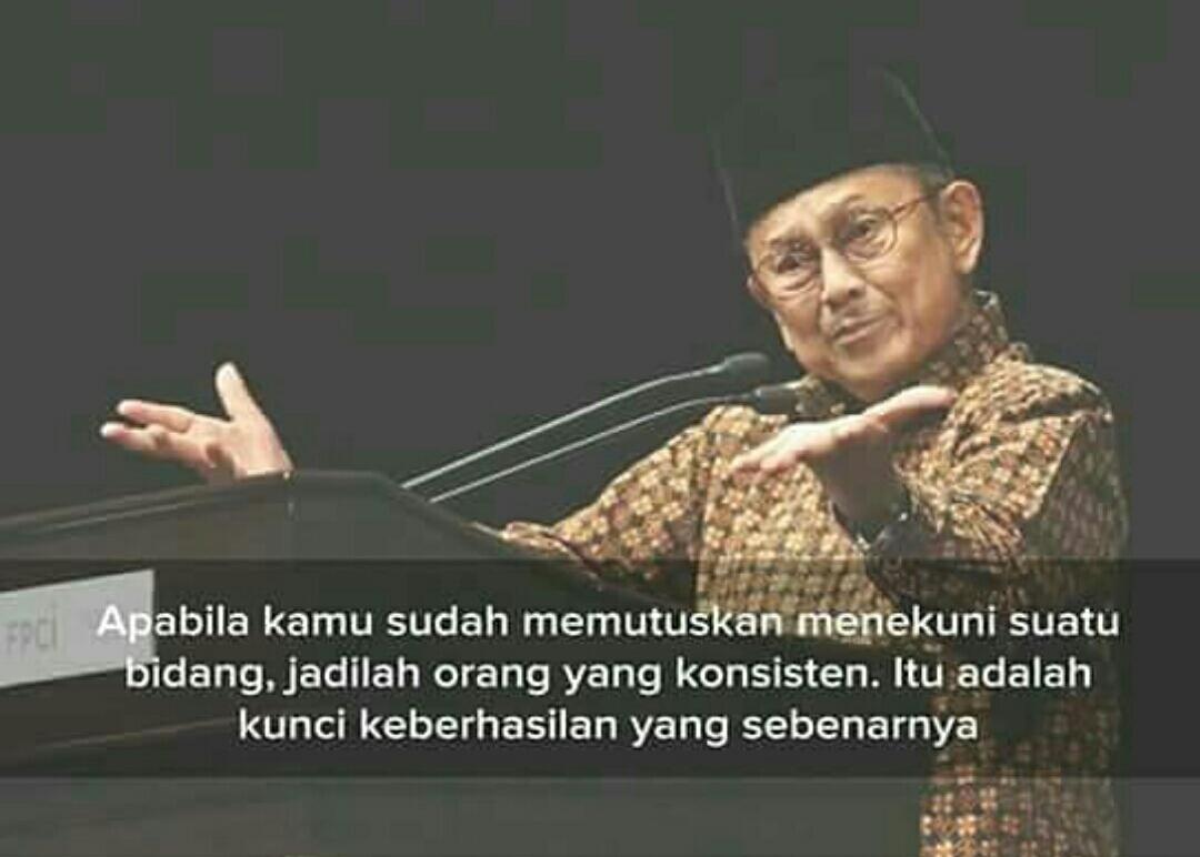Kumpulan Quotes Bj Habibie Yang Inspiratif Dan Menarik
