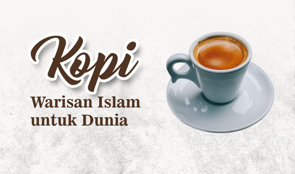 Kopi Warisan Islam untuk Dunia